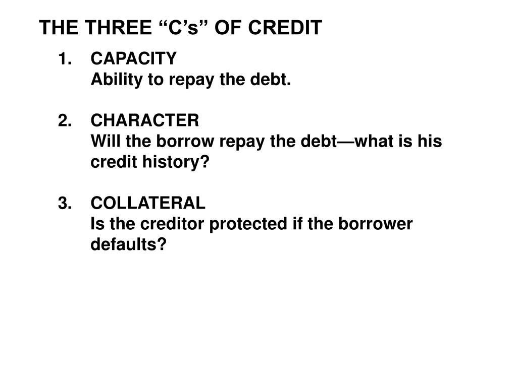 "THE THREE ""C's"" OF CREDIT"