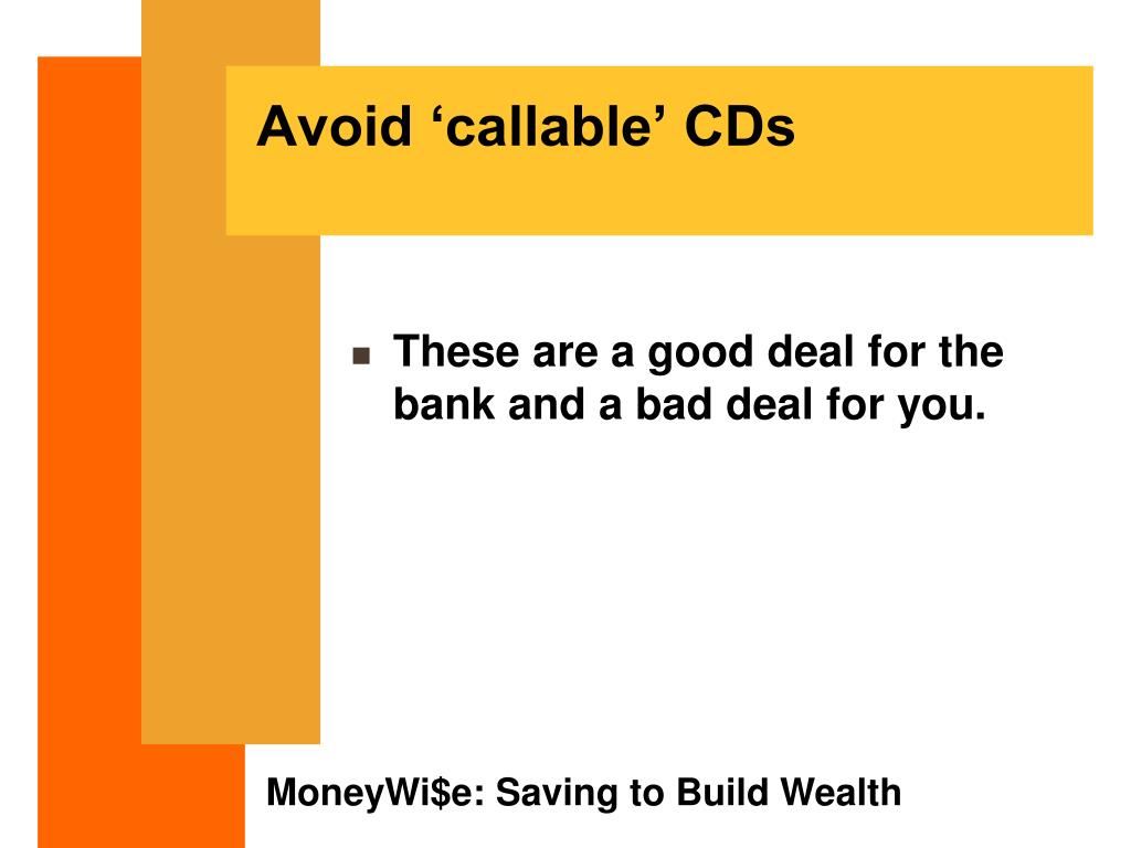 Avoid 'callable' CDs