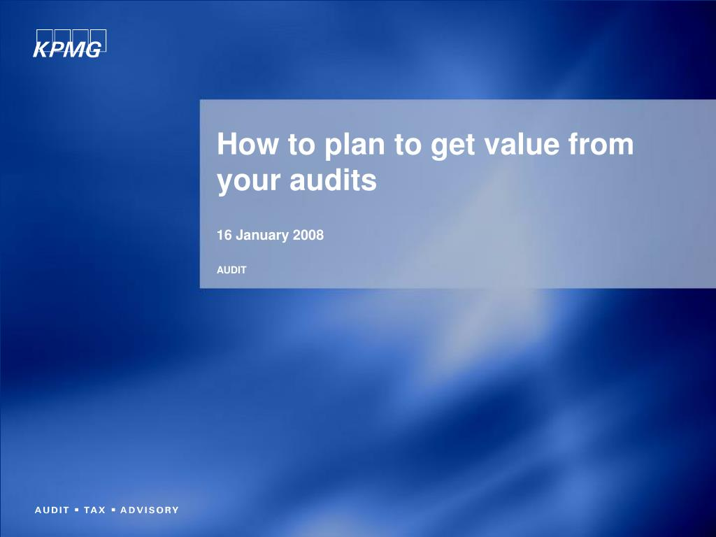 How to plan to get value from your audits