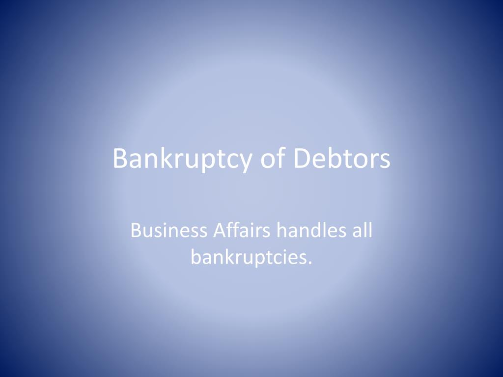 Bankruptcy of Debtors