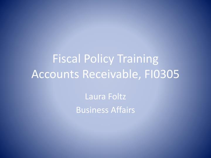 Fiscal policy training accounts receivable fi0305