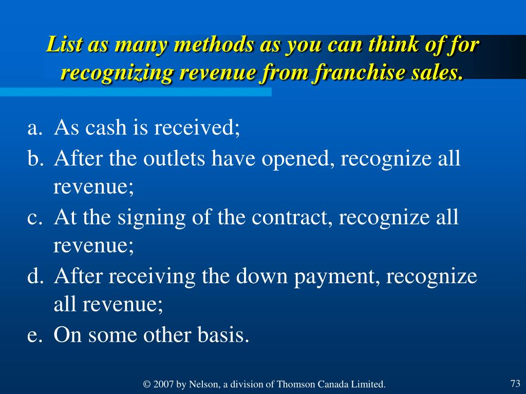 List as many methods as you can think of for recognizing revenue from franchise sales.