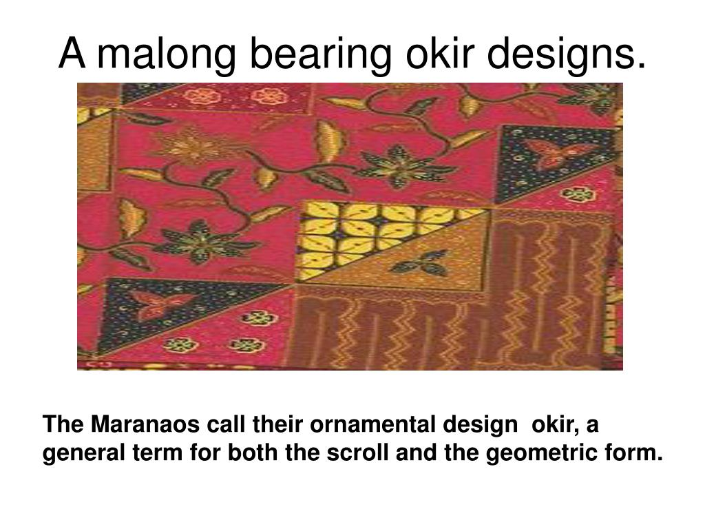 A malong bearing okir designs.