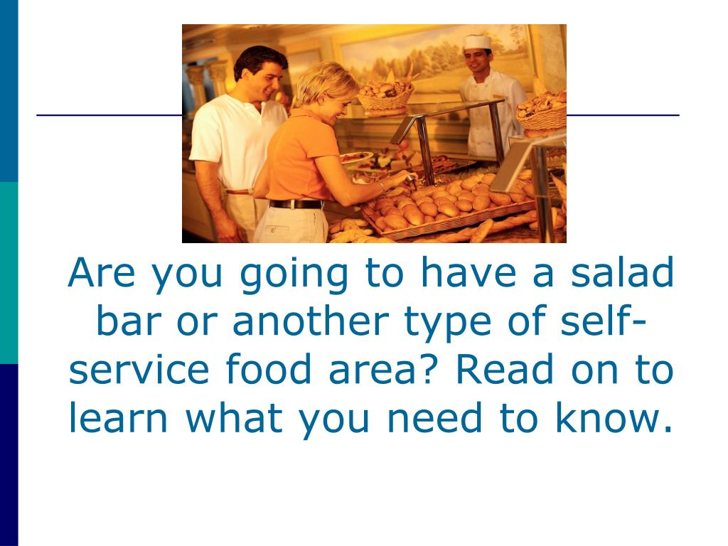Are you going to have a salad bar or another type of self-service food area? Read on to learn what you need to know.