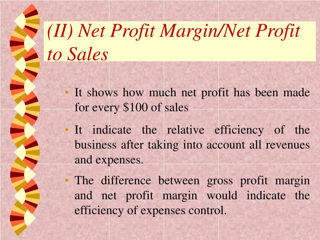 (II) Net Profit Margin/Net Profit to Sales