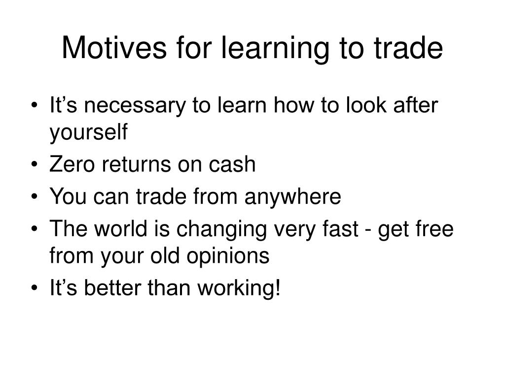 Motives for learning to trade