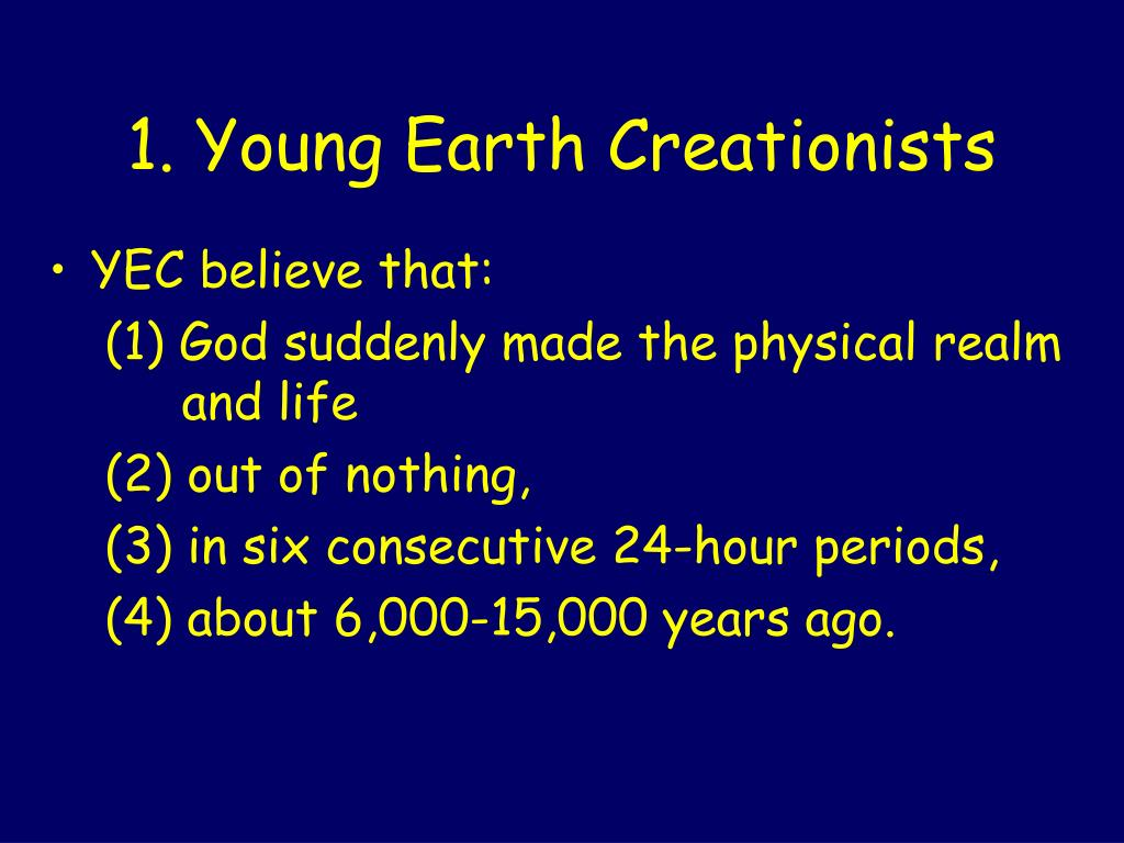 1. Young Earth Creationists