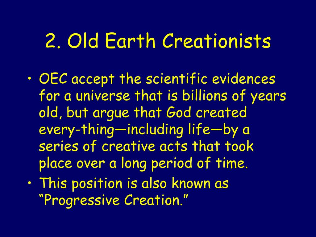 2. Old Earth Creationists