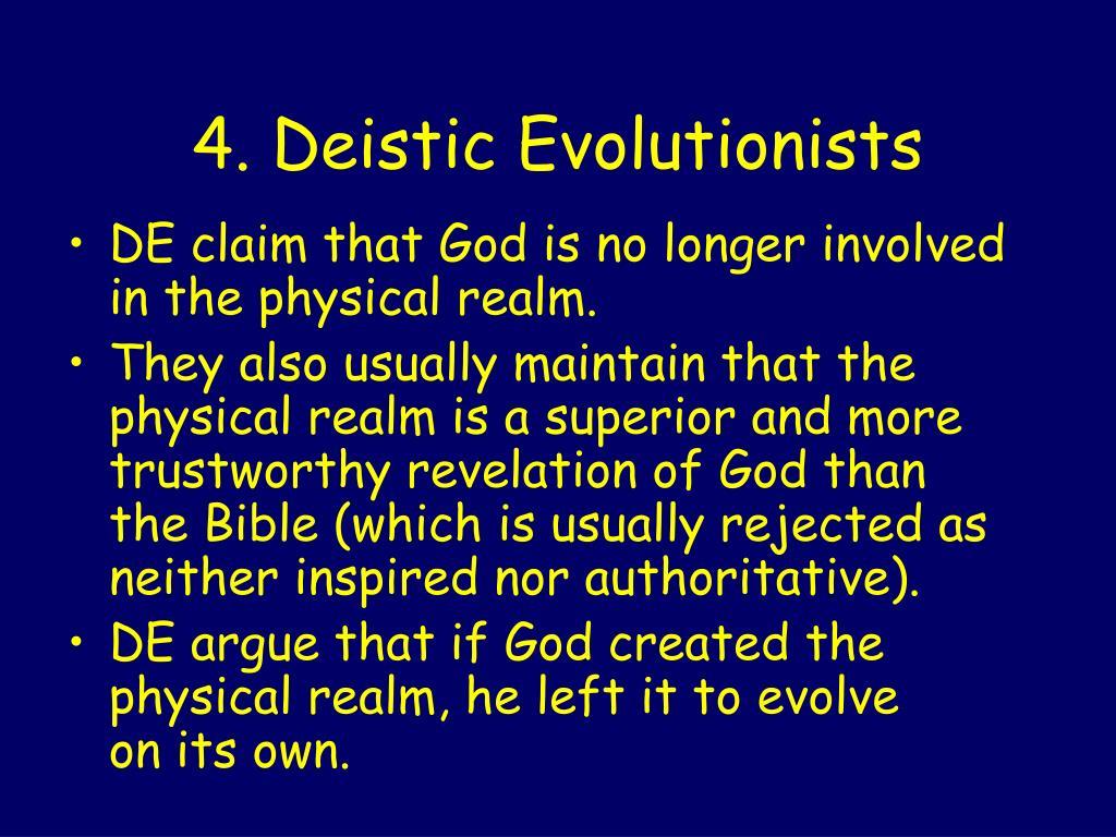 4. Deistic Evolutionists