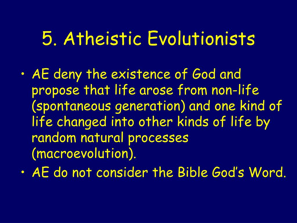 5. Atheistic Evolutionists
