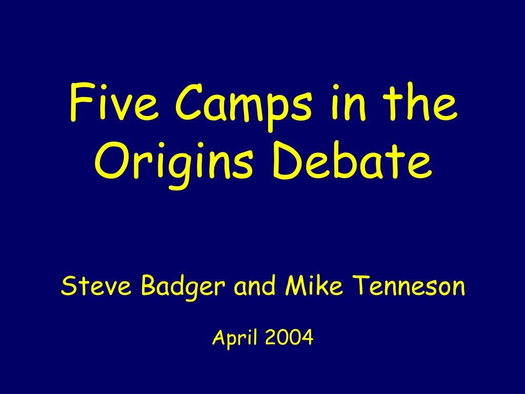 Five Camps in the Origins Debate