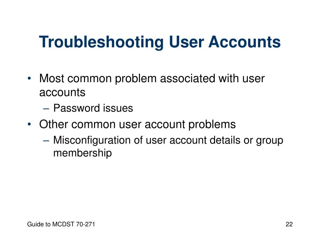 Troubleshooting User Accounts