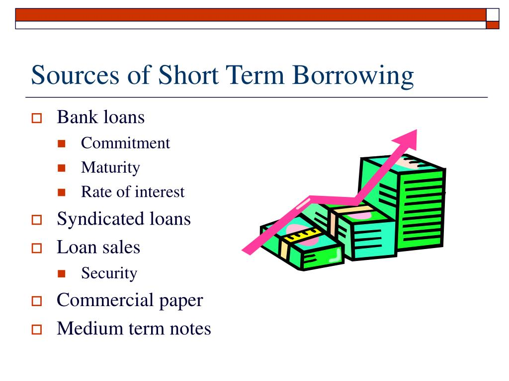 Sources of Short Term Borrowing
