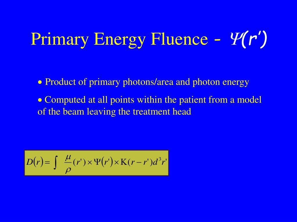 Primary Energy Fluence
