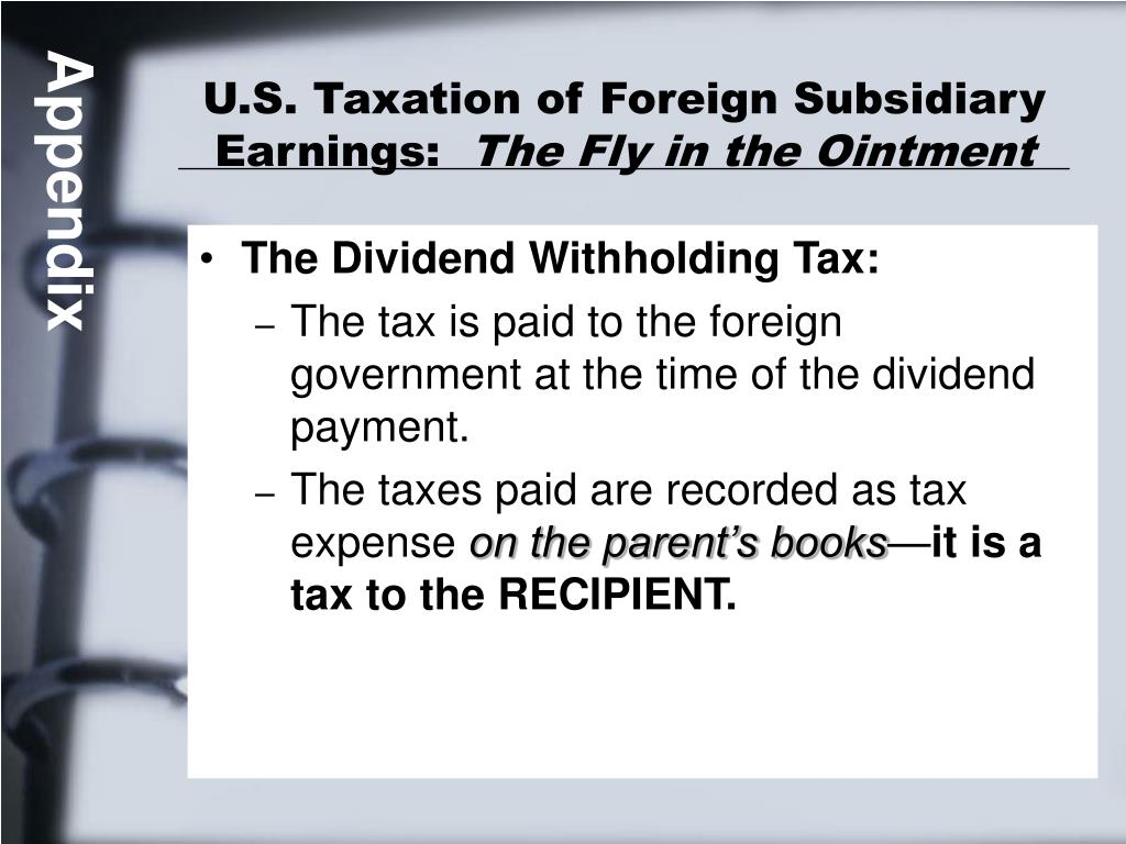 U.S. Taxation of Foreign Subsidiary Earnings:
