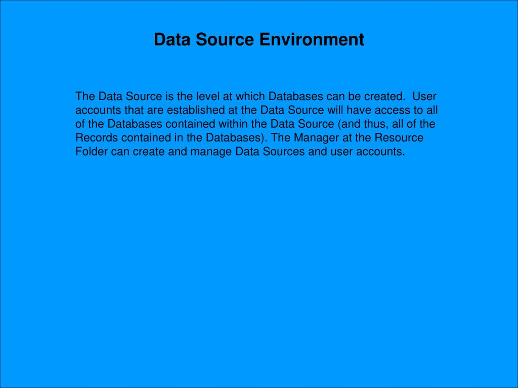 Data Source Environment
