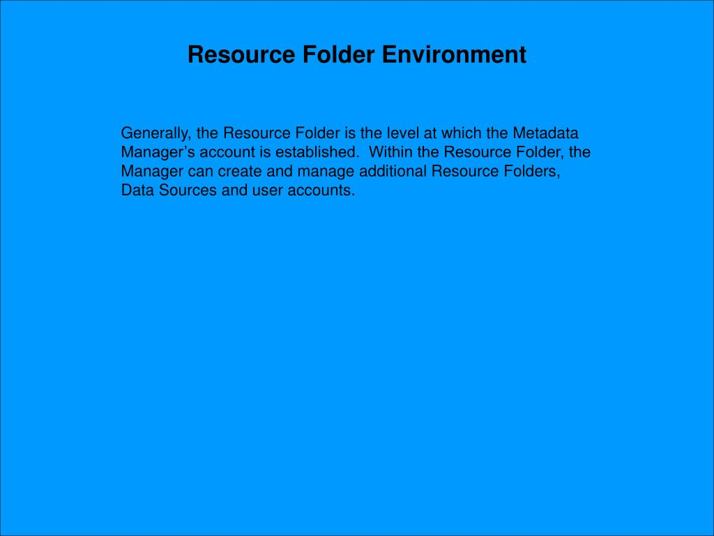 Resource Folder Environment