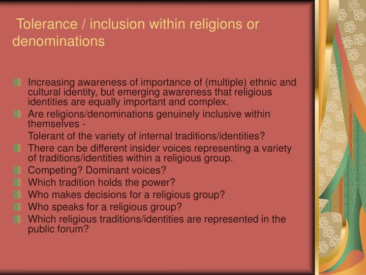 Tolerance / inclusion within religions or     denominations