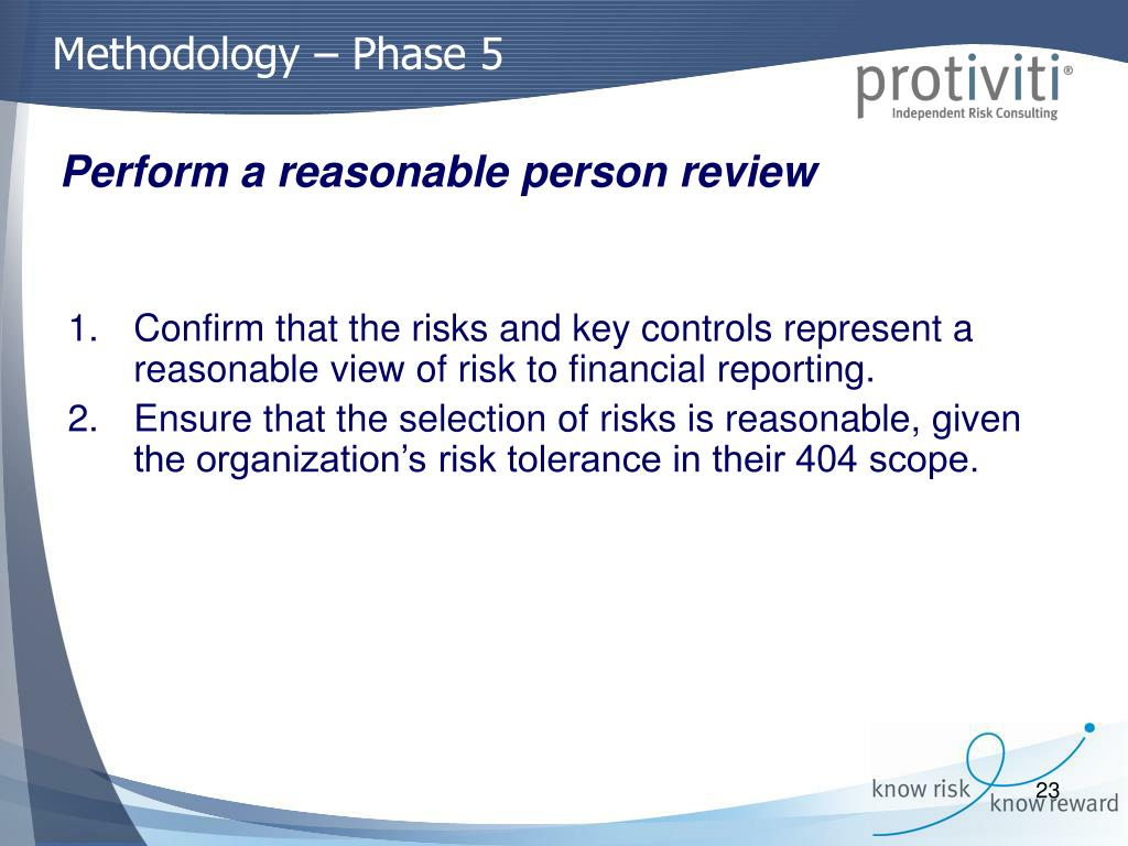 Confirm that the risks and key controls represent a reasonable view of risk to financial reporting.