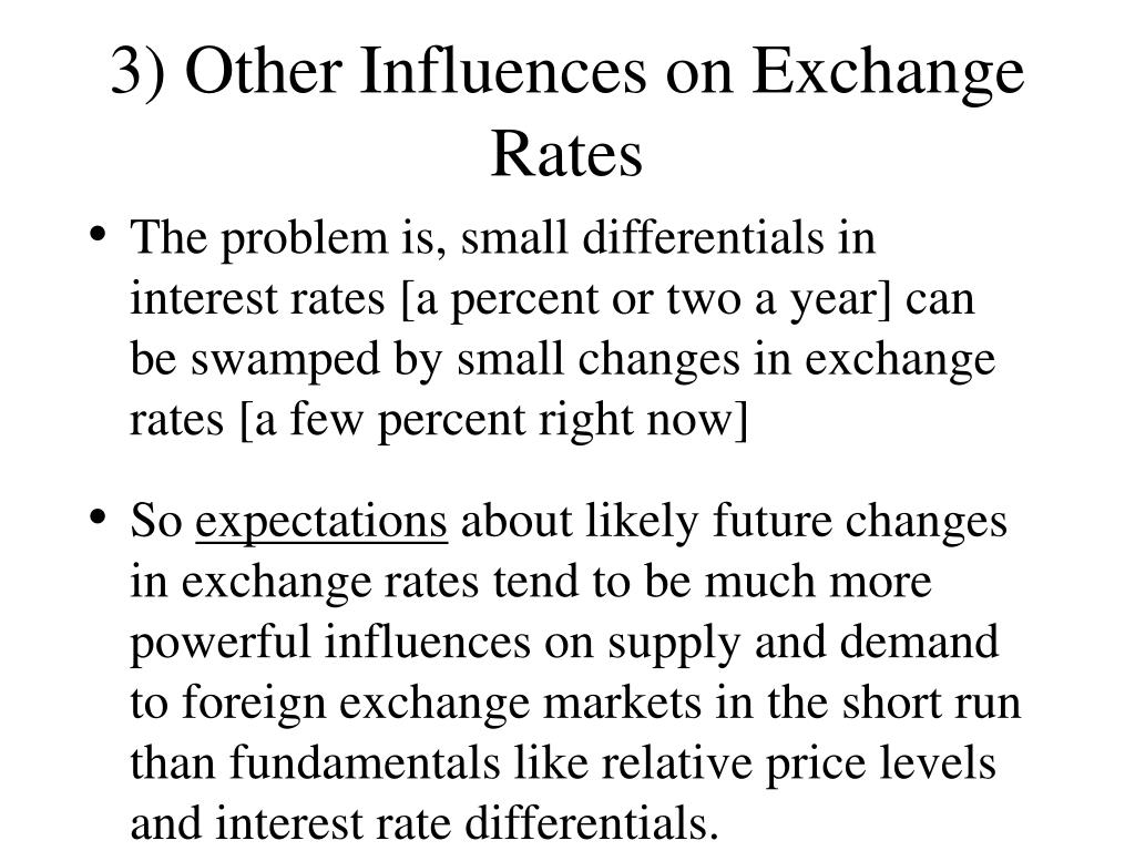 3) Other Influences on Exchange Rates