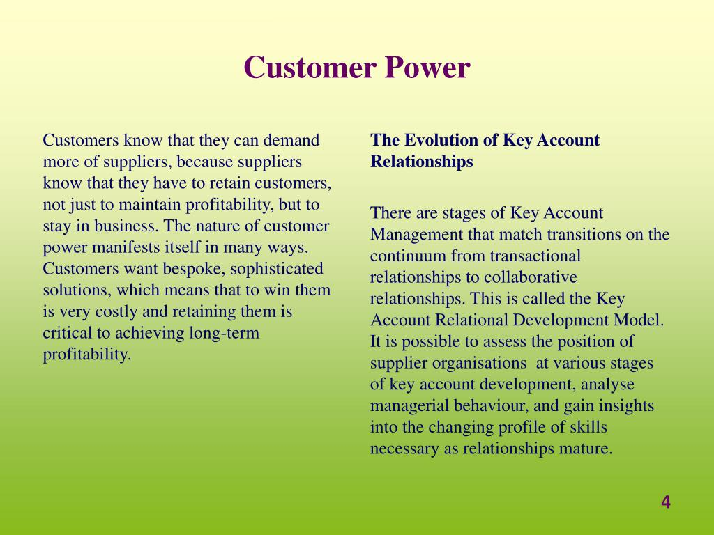 Customers know that they can demand more of suppliers, because suppliers know that they have to retain customers, not just to maintain profitability, but to stay in business. The nature of customer power manifests itself in many ways. Customers want bespoke, sophisticated solutions, which means that to win them is very costly and retaining them is critical to achieving long-term profitability.