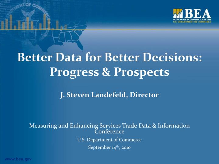 Better data for better decisions progress prospects l.jpg