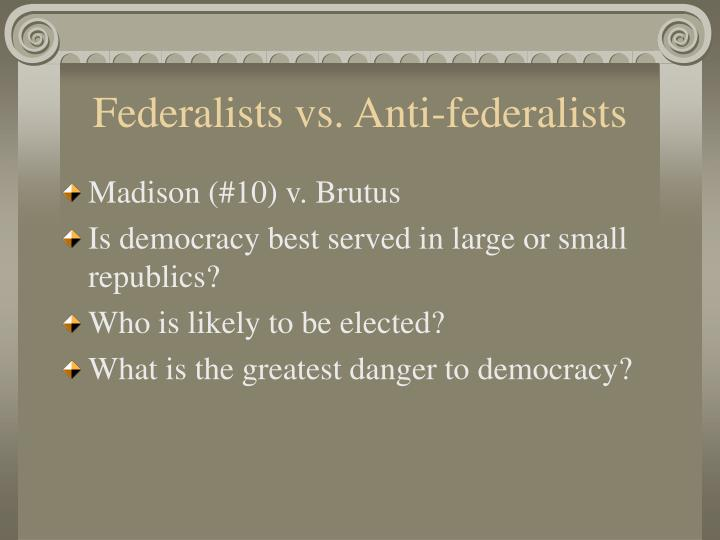 Federalists vs anti federalists l.jpg