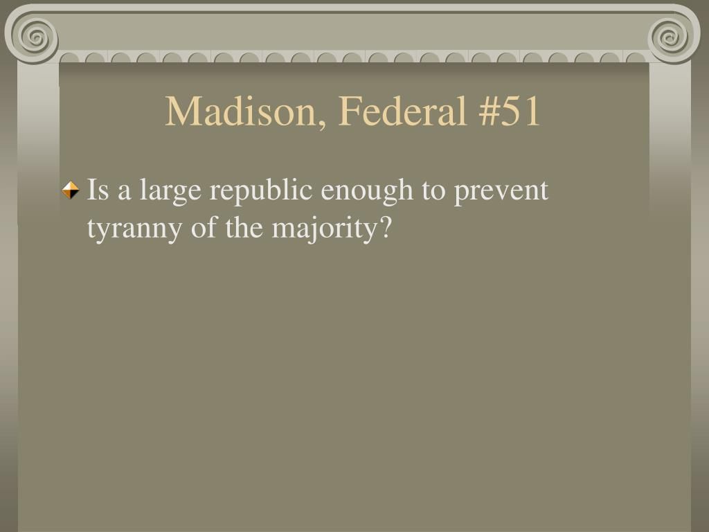 Madison, Federal #51