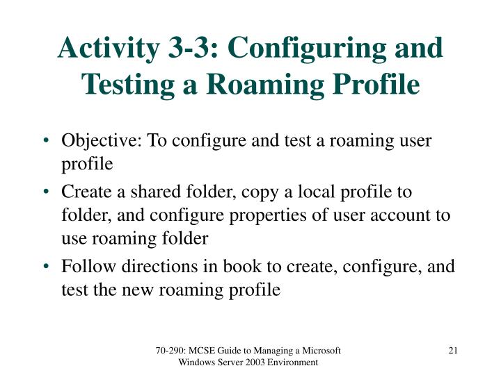 Activity 3-3: Configuring and Testing a Roaming Profile