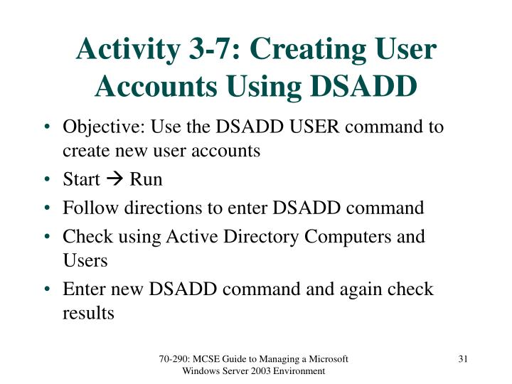 Activity 3-7: Creating User Accounts Using DSADD