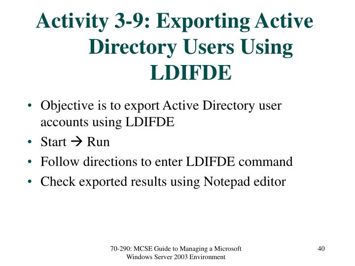 Activity 3-9: Exporting Active Directory Users Using LDIFDE