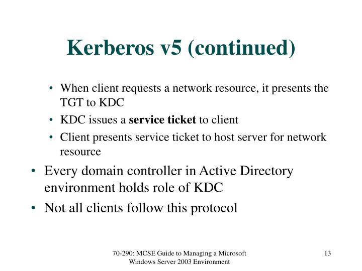 Kerberos v5 (continued)