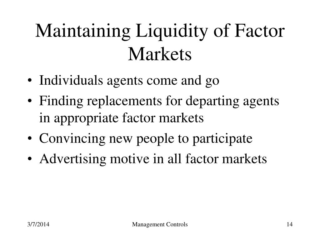 Maintaining Liquidity of Factor Markets