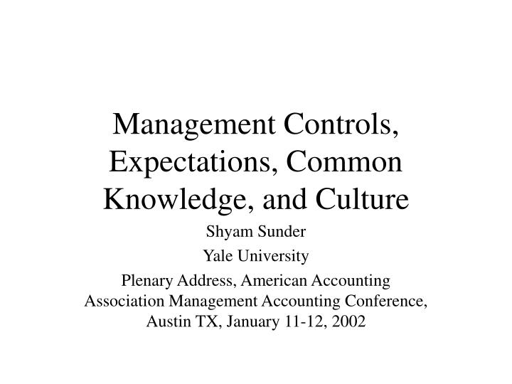 Management controls expectations common knowledge and culture