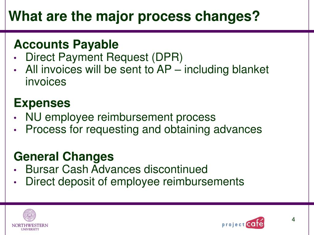 What are the major process changes?
