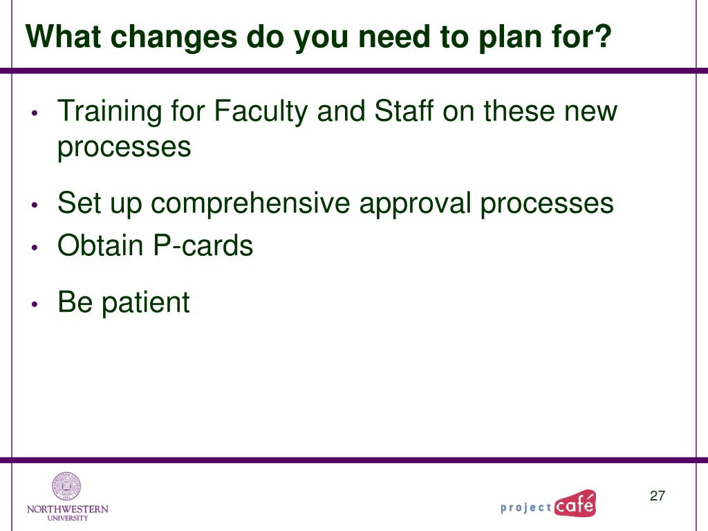 What changes do you need to plan for?