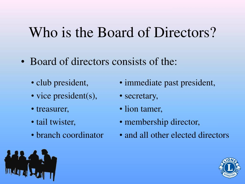 Who is the Board of Directors?