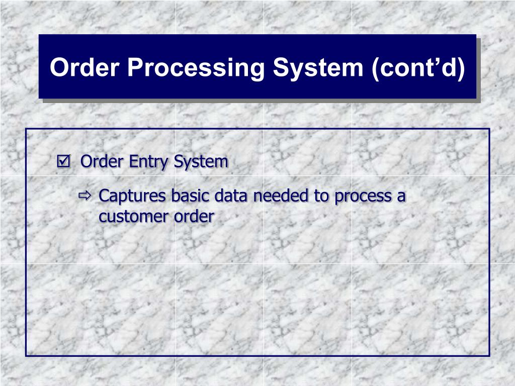Order Processing System (cont'd)