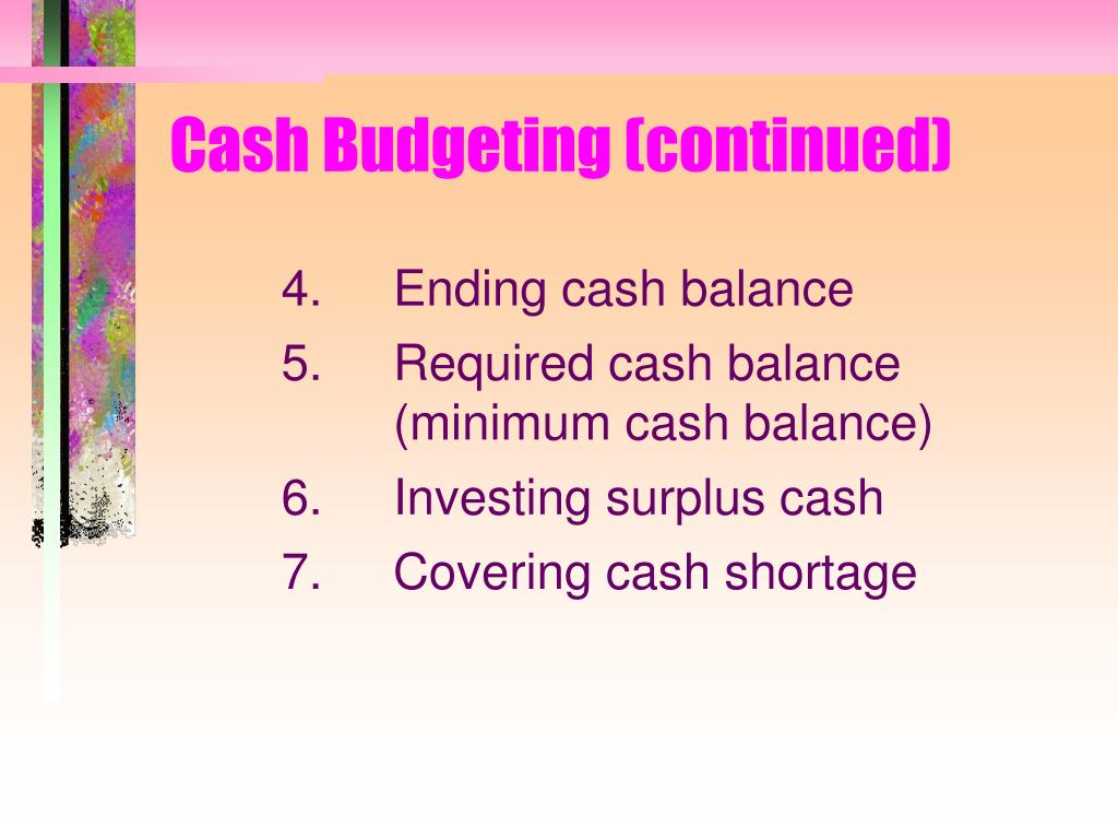 Cash Budgeting (continued)