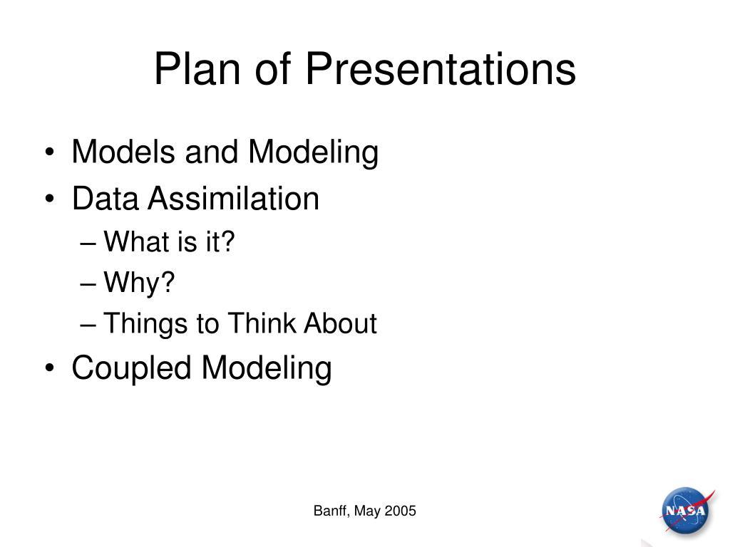 Plan of Presentations