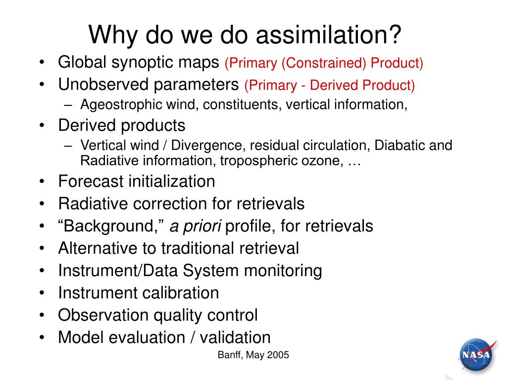 Why do we do assimilation?