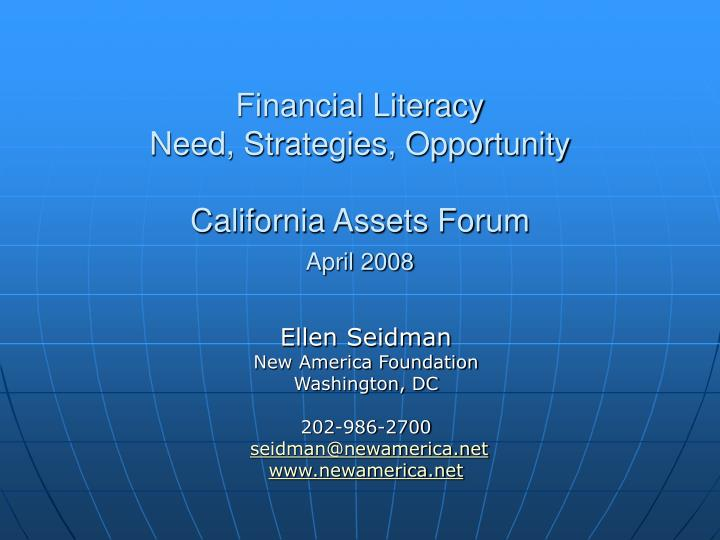 Financial literacy need strategies opportunity california assets forum april 2008