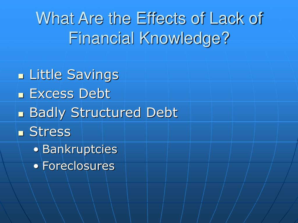 What Are the Effects of Lack of Financial Knowledge?