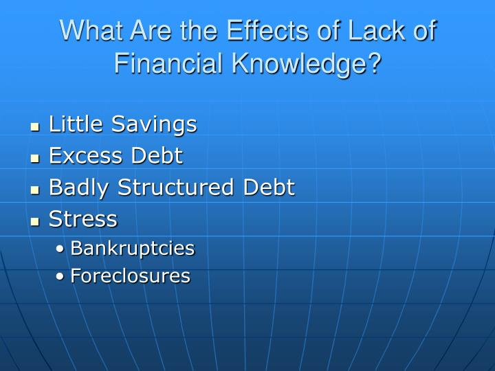 What are the effects of lack of financial knowledge