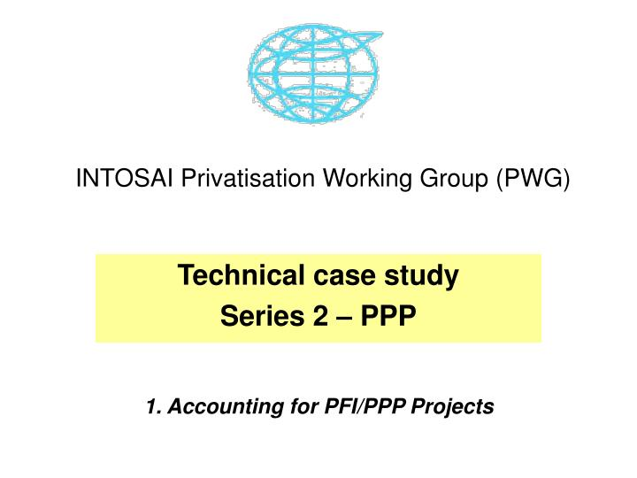 Intosai privatisation working group pwg