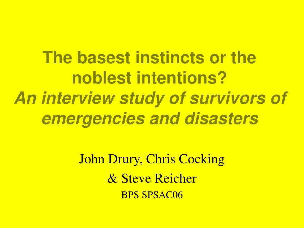 The basest instincts or the noblest intentions?
