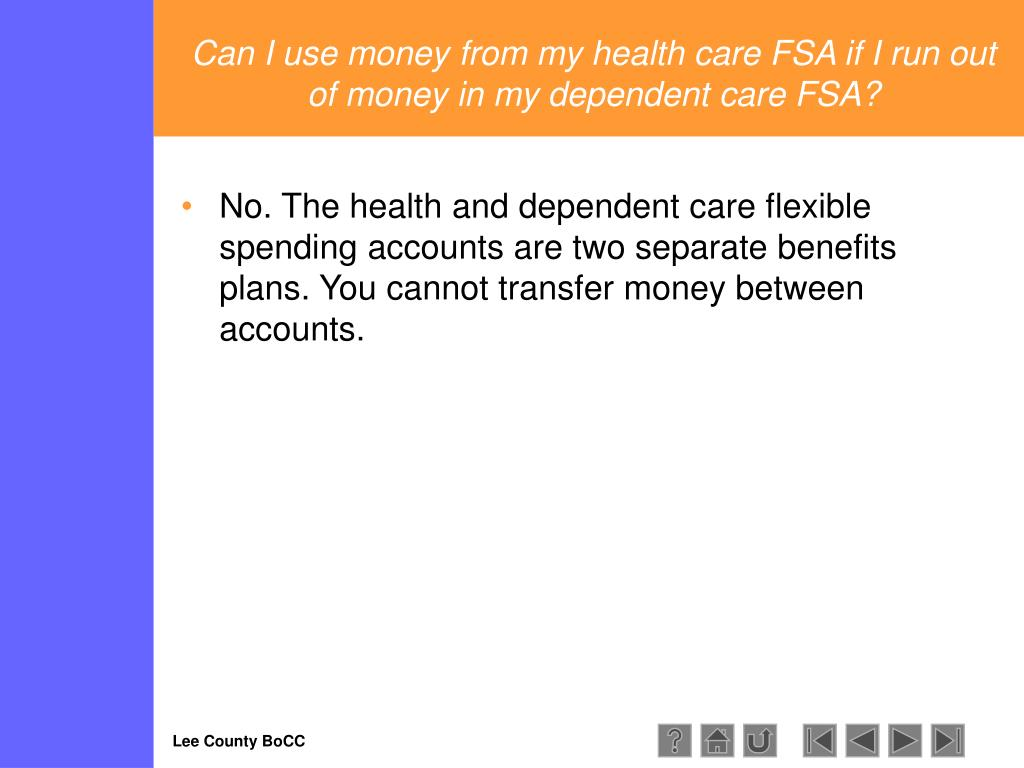 Can I use money from my health care FSA if I run out of money in my dependent care FSA?