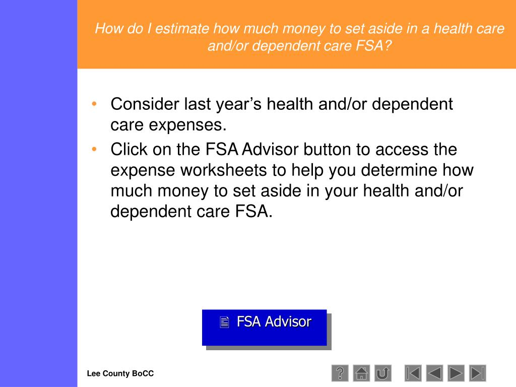 How do I estimate how much money to set aside in a health care and/or dependent care FSA?