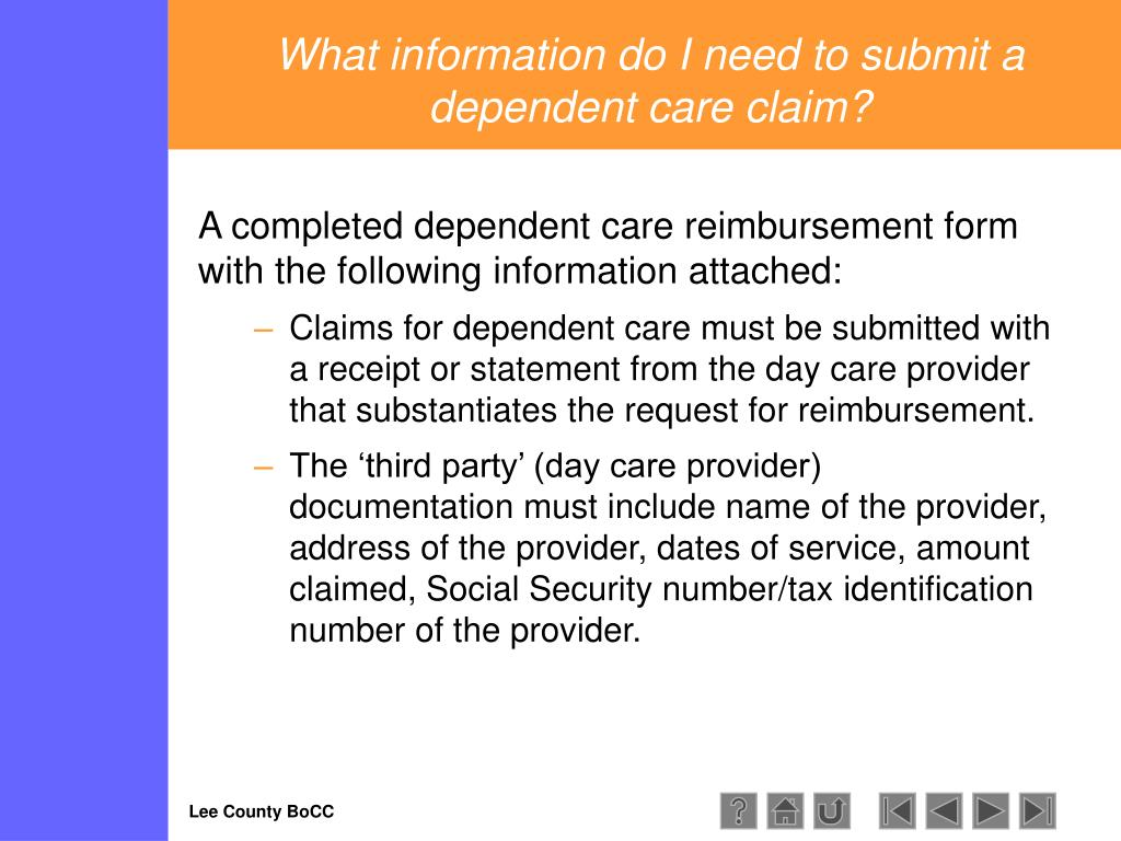 What information do I need to submit a dependent care claim?