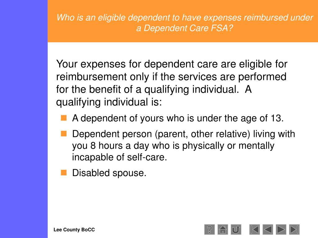 Who is an eligible dependent to have expenses reimbursed under a Dependent Care FSA?